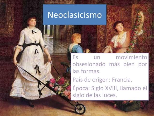 Representantes:• Racine• Moliere• Montesquieu• Rousseau• Daniel Defoe• Fernández de Moratín.Obras representativas:• El dis...