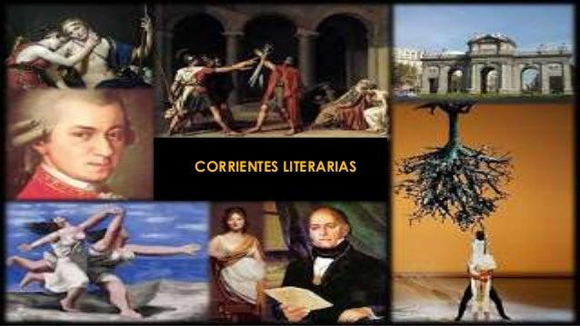 Corrientes literarias CORRIENTES LITERARIAS