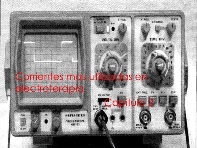 Corrientes mas utilizadas en electroterapia Capitulo 2