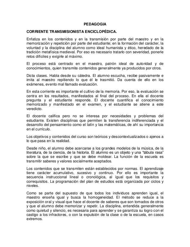 PEDAGOGIA CORRIENTE TRANSMISIONISTA ENCICLOPÉDICA. Enfatiza en los contenidos y en la transmisión por parte del maestro y ...
