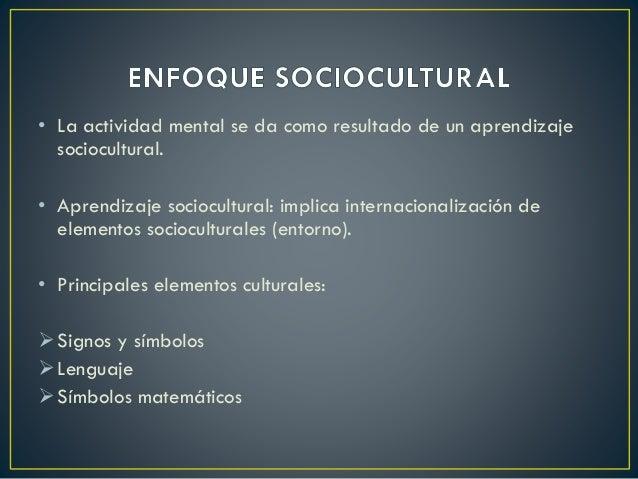 • Todo lo que tiene un significado definido socialmente. • Al aprender mediados por lo social, el aprendizaje se vuelve so...