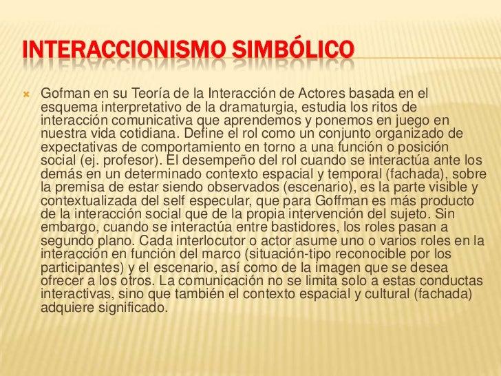 INTERACCIONISMO SIMBÓLICO<br />Gofman en su Teoría de la Interacción de Actores basada en el esquema interpretativo de la ...