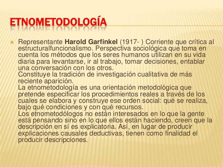 ETNOMETODOLOGÍA<br />Representante Harold Garfinkel (1917- ) Corriente que crítica al estructuralfuncionalismo. Perspectiv...