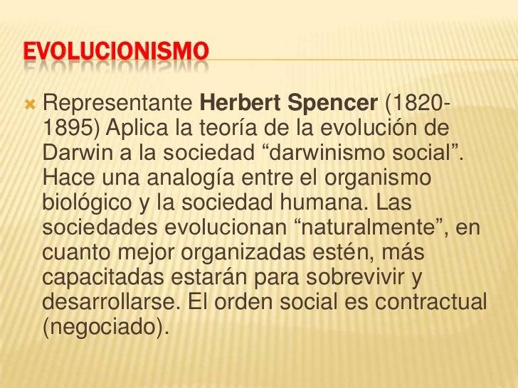 """EVOLUCIONISMO<br />Representante Herbert Spencer (1820-1895) Aplica la teoría de la evolución de Darwin a la sociedad """"dar..."""