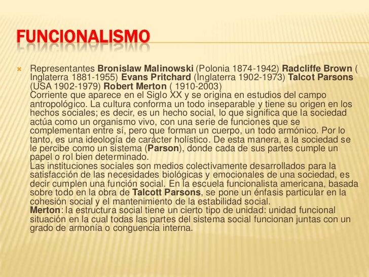 FUNCIONALISMO<br />Representantes BronislawMalinowski (Polonia 1874-1942) Radcliffe Brown ( Inglaterra 1881-1955) Evans Pr...