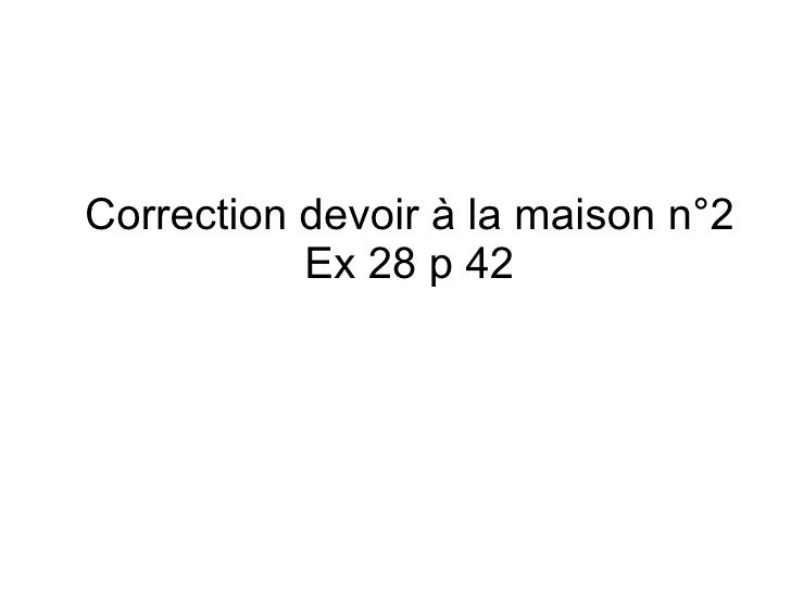 Correction devoir à la maison n°2 Ex 28 p 42