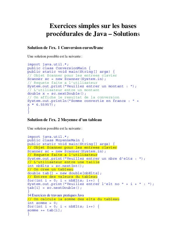Exercices simples sur les bases  procédurales de Java – Solutions  Solution de l'ex. 1 Conversion euros/franc  Une solutio...