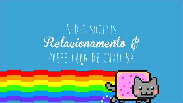 Redes Sociais Relacionamento & Prefeitura de Curitiba