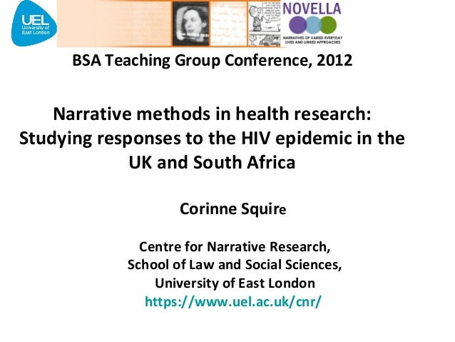 BSA Teaching Group Conference, 2012    Narrative methods in health research:Studying responses to the HIV epidemic in the ...