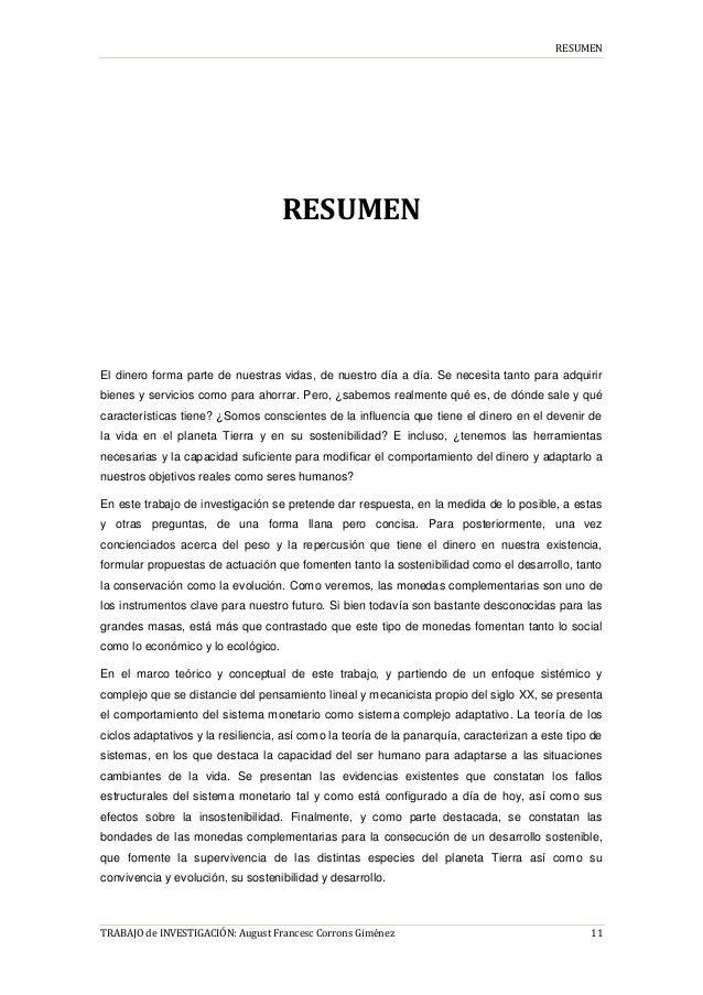 RESUMEN TRABAJO de INVESTIGACIÓN: August Francesc Corrons Giménez 11 RESUMEN El dinero forma parte de nuestras vidas, de n...