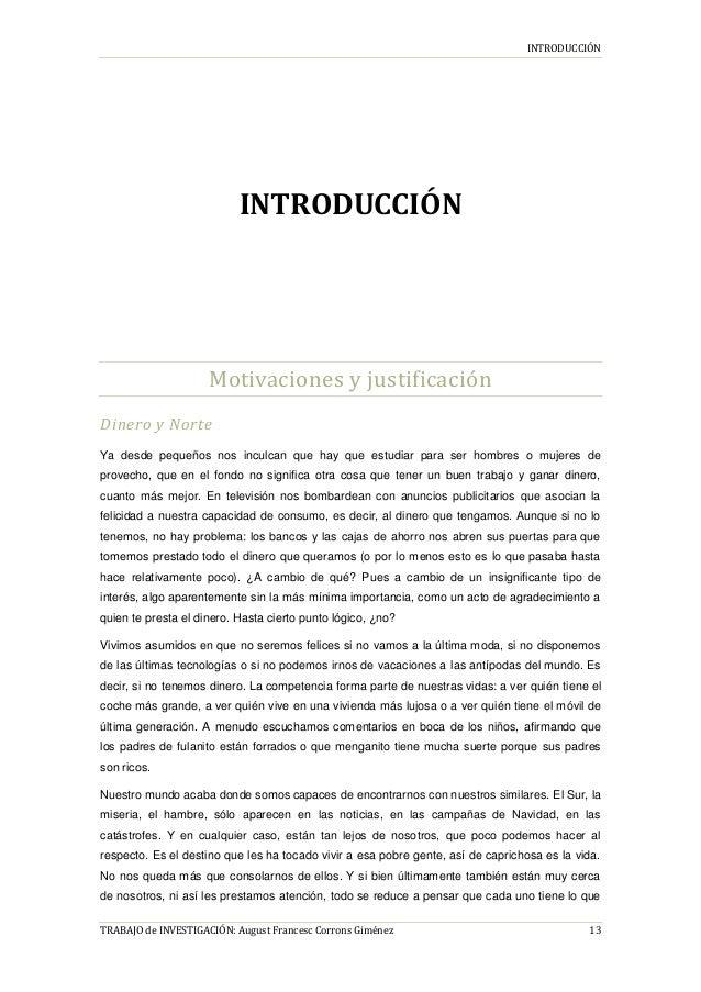 INTRODUCCIÓN TRABAJO de INVESTIGACIÓN: August Francesc Corrons Giménez 13 INTRODUCCIÓN Motivaciones y justificación Dinero...