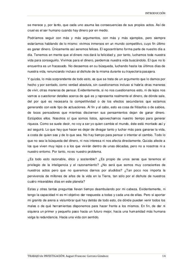 INTRODUCCIÓN TRABAJO de INVESTIGACIÓN: August Francesc Corrons Giménez 14 se merece y, por tanto, que cada uno asuma las c...