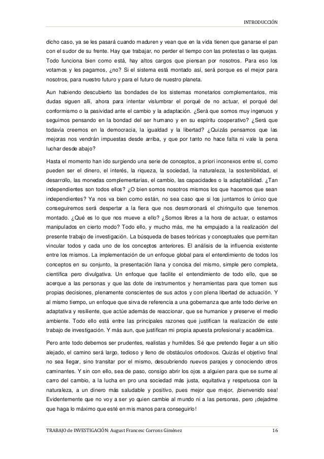 INTRODUCCIÓN TRABAJO de INVESTIGACIÓN: August Francesc Corrons Giménez 16 dicho caso, ya se les pasará cuando maduren y ve...