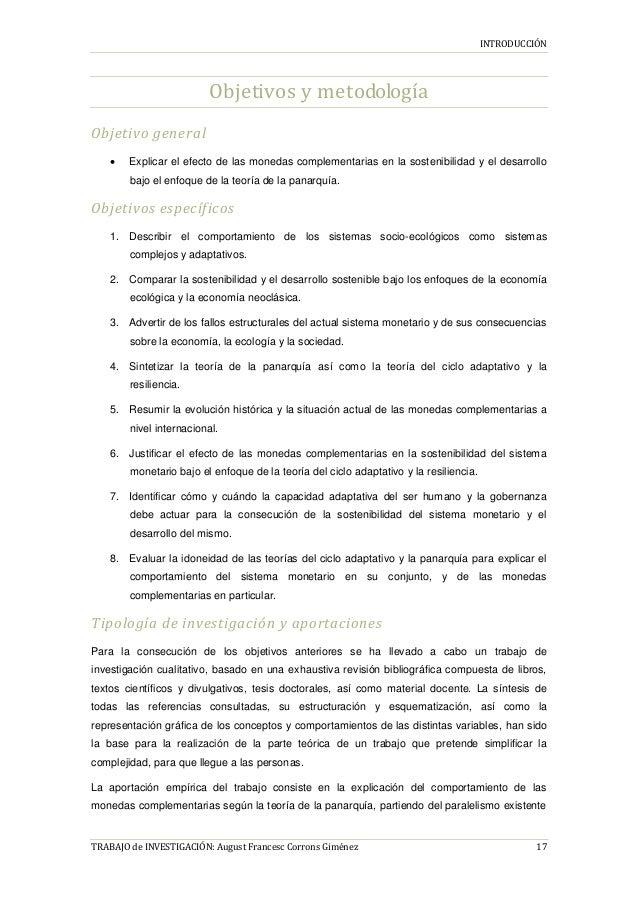 INTRODUCCIÓN TRABAJO de INVESTIGACIÓN: August Francesc Corrons Giménez 17 Objetivos y metodología Objetivo general  Expli...