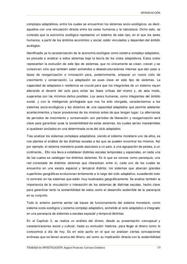 INTRODUCCIÓN TRABAJO de INVESTIGACIÓN: August Francesc Corrons Giménez 19 complejos adaptativos, entre los cuales se encue...