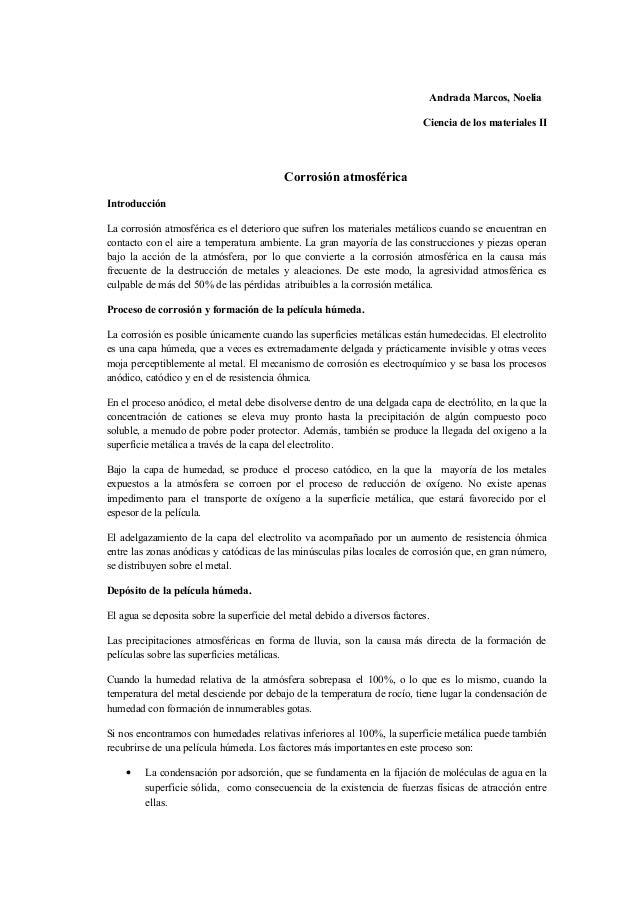 Andrada Marcos, Noelia Ciencia de los materiales II Corrosión atmosférica Introducción La corrosión atmosférica es el dete...
