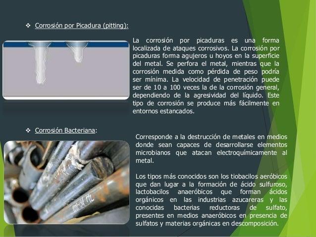  Corrosión por Picadura (pitting): La corrosión por picaduras es una forma localizada de ataques corrosivos. La corrosión...