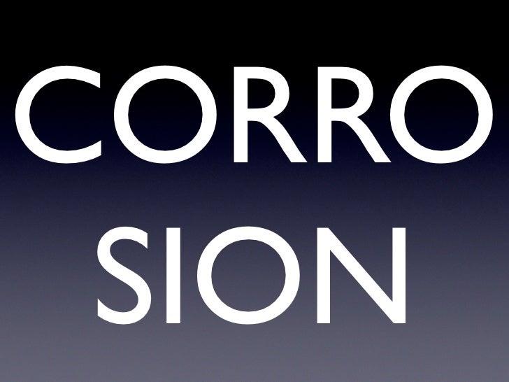 CORRO  SION