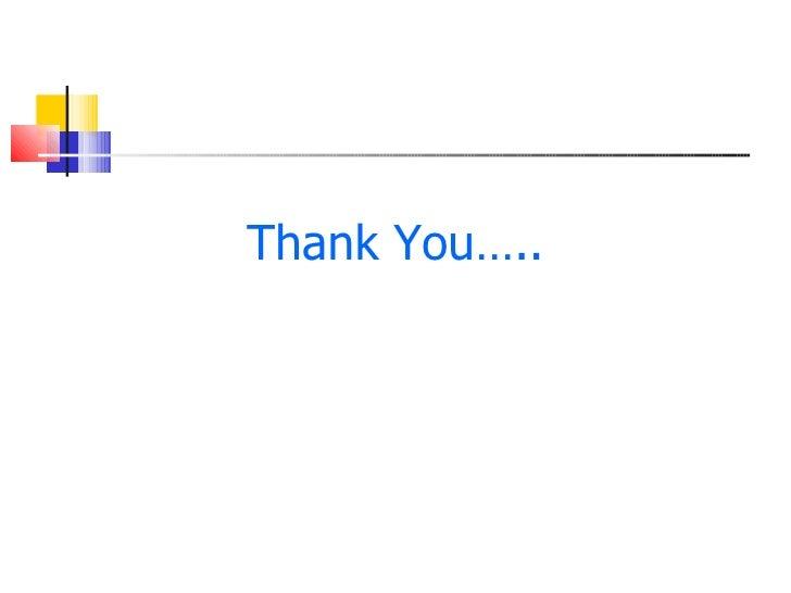 <ul><li>Thank You….. </li></ul>