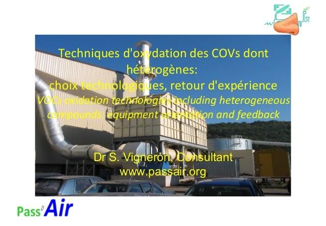 Techniques d'oxydation des COVs dont hétérogènes: choix technologiques, retour d'expérience VOCs oxidation technologies in...