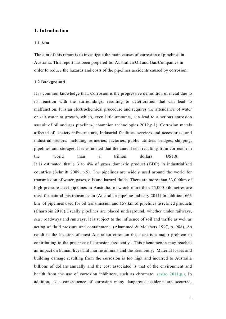 1. Introduction1.1 AimThe aim of this report is to investigate the main causes of corrosion of pipelines inAustralia. This...