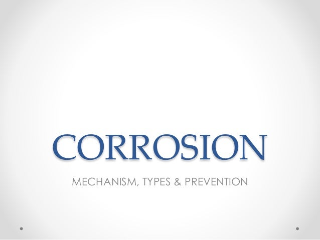 CORROSION MECHANISM, TYPES & PREVENTION