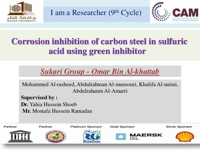 Corrosion inhibition of carbon steel in sulfuric acid using green inhibitor I am a Researcher (9th Cycle) Mohammed Al-rash...