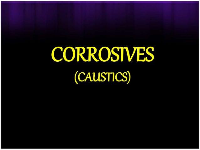 CORROSIVES (CAUSTICS)
