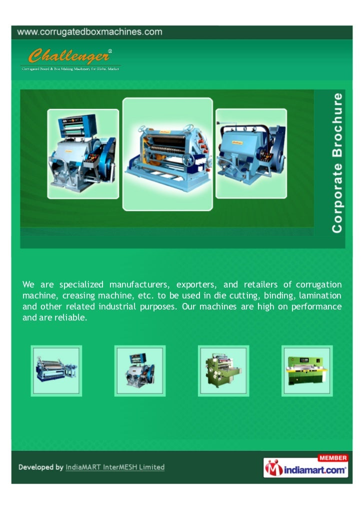 We are specialized manufacturers, exporters, and retailers of corrugationmachine, creasing machine, etc. to be used in die...