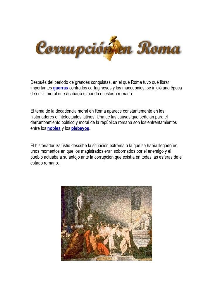Después del periodo de grandes conquistas, en el que Roma tuvo que librar importantes guerras contra los cartagineses y lo...