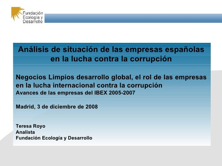 Análisis de situación de las empresas españolas en la lucha contra la corrupción Negocios Limpios desarrollo global, el ro...