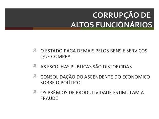CORRUPÇÃO DE ALTOS FUNCIÓNÁRIOS  O ESTADO PAGA DEMAIS PELOS BENS E SERVIÇOS  QUE COMPRA   AS ESCOLHAS PUBLICAS SÃO DISTO...