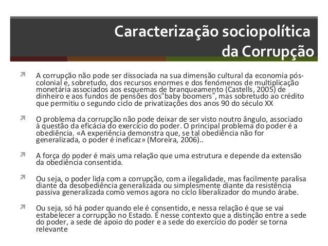 Caracterização sociopolítica da Corrupção   A corrupção não pode ser dissociada na sua dimensão cultural da economia pósc...