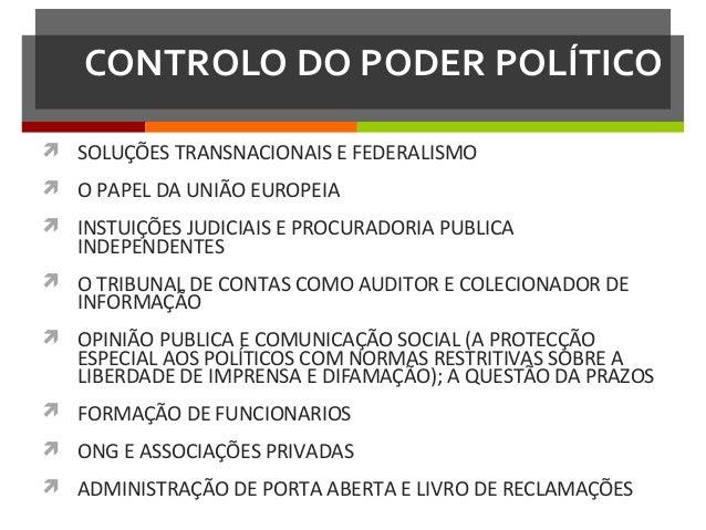 CONTROLO DO PODER POLÍTICO  SOLUÇÕES TRANSNACIONAIS E FEDERALISMO  O PAPEL DA UNIÃO EUROPEIA  INSTUIÇÕES JUDICIAIS E PR...