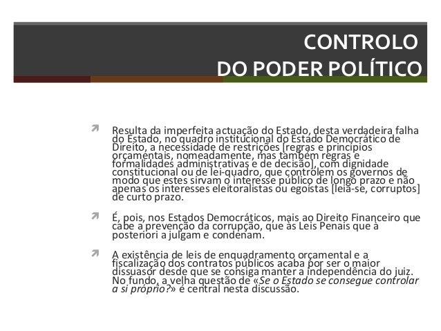 CONTROLO DO PODER POLÍTICO   Resulta da imperfeita actuação do Estado, desta verdadeira falha do Estado, no quadro instit...