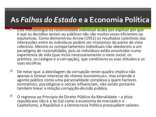 As Falhas do Estado e a Economia Política  Esta metodologia da racionalidade individual acaba por explicar por que  é que...