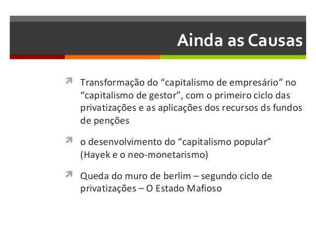 """Ainda as Causas  Transformação do """"capitalismo de empresário"""" no  """"capitalismo de gestor"""", com o primeiro ciclo das priva..."""