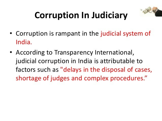 corruption in the indian judiciary Florida named number one in legal judicial corruption in president john f kennedy's warren commission on organized crime in america and continues to this day in top ten spot, every year depending on survey.