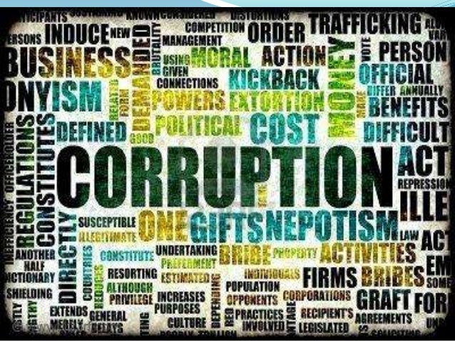 Corruption Spiritual or moral impurity or deviation from an ideal Dishonest conduct by those in power Misuse of officia...