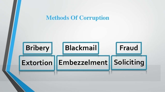 Extortion Embezzelment Soliciting Methods Of Corruption Bribery Blackmail Fraud