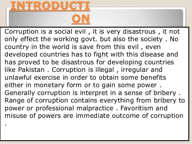 how bribery is a social evil Social evil bribery in pakistan quotes - 1 when we forgive evil we do not excuse it, we do not tolerate it, we do not smother it we look the evil full in the face.