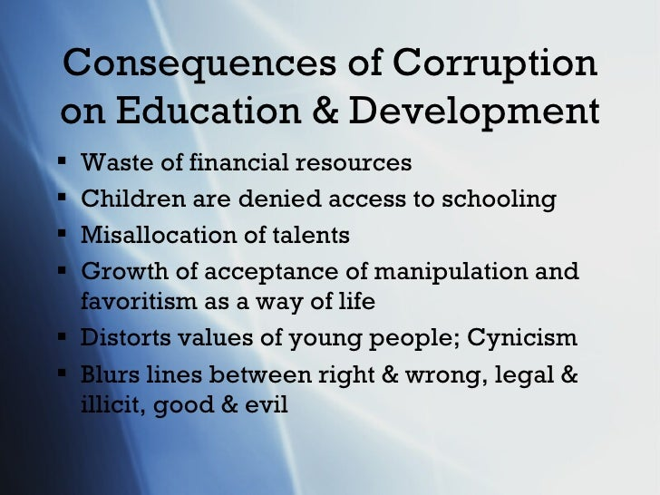 effects of corruption essay Corruption has fierce impacts on economic and societal development and is subject to a vast range of institutional, jurisdictional, societal, and economic conditions it is this paper's aim to provide a reassessment and a comprehensive state-of-the-art survey of existing literature on corruption and its causes and effects a particularly strong focus is put on presenting and discussing.