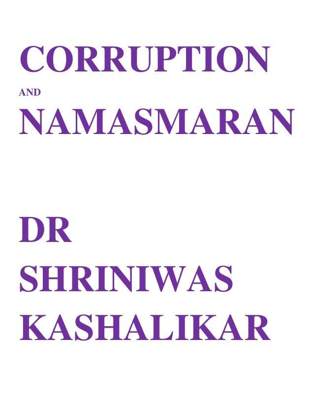 CORRUPTION AND NAMASMARAN DR SHRINIWAS KASHALIKAR