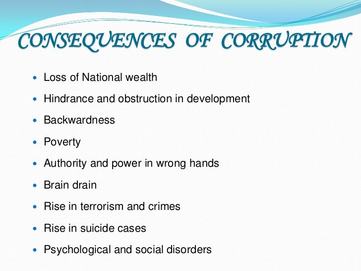 causes consequences and cures of corruption The causes and effects of corruption, and how to combat corruption, are issues  that  noble cause corruption: a non-standard case 4  enthusiastically  welcomed as 'one of them', albeit the dire consequences of 'ratting'.