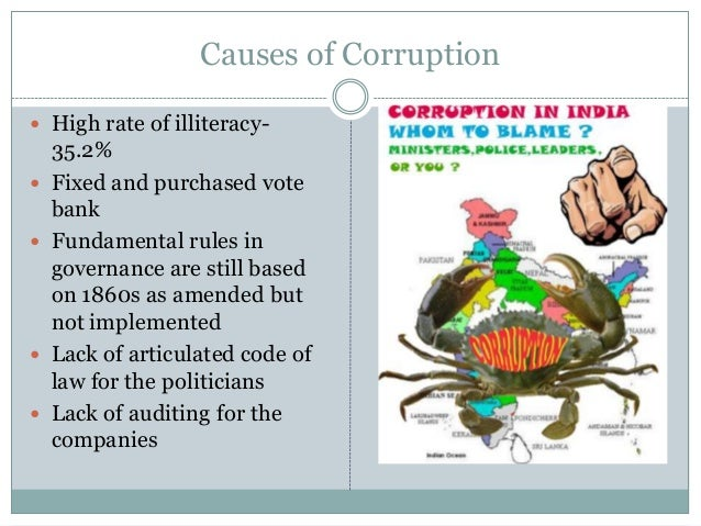 causes of corruption in india Center for international private enterprise corruption: concepts, types, causes, and consequences – 2 – defi nition of corruption what is corruption.