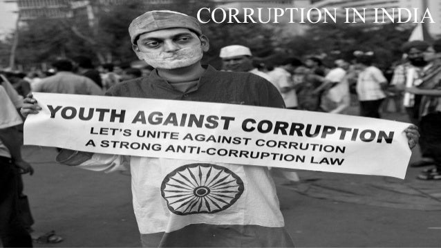 the nature of corruption in india India's gross domestic product (gdp) is lost due to corruption every year furthermore, it makes the business environment less conducive for investors and organizations the clandestine nature of corrupt acts makes it \a^ص[mdl lg hml yf ]py[l ص_mj] lg l`] dgkk]k af[mjj]\ due to corruption however, the study would have.