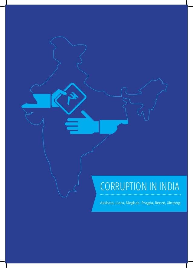 CORRUPTION IN INDIA Akshata, Liora, Meghan, Pragya, Renzo, Xintong
