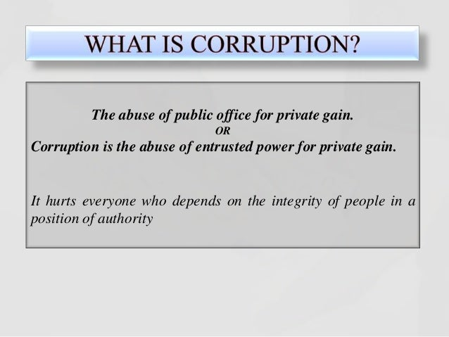 abuse and effect of corruption prohibited This paper focuses exclusively on corrupt public practices--illegal activities that   contained in imf working paper 96/98, the effects of corruption on growth,   trade is relatively free of government restrictions that corrupt officials can abuse.