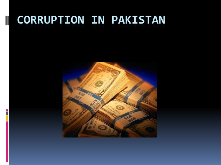 thesis on corruption in pakistan Education in pakistan: problems and their solutions drkhalid rashid what it was meant for as the corruption is found in all the tiers of education and also.