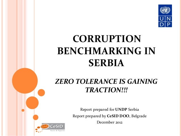 CORRUPTIONBENCHMARKING IN     SERBIAZERO TOLERANCE IS GAINING       TRACTION!!!       Report prepared for UNDP Serbia    R...